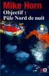 Objectif pôle Nord de nuit